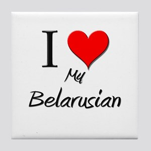 I Love My Belarusian Tile Coaster